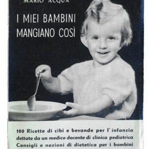 Mario Acqua, I miei bambini mangiano così, 1945